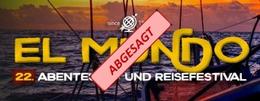 ABGESAGT - El Mundo - 22. Abenteuer- und Reisefestival