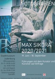 Sonderausstellung - Fotografien 2020/2021 - Max Sikora