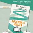 Lesung Vea Kaiser aus Rückwärtswalzer - oder die Mannen der Familie Prischinger