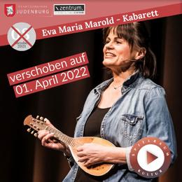 Eva Maria Marold - Kabarett - ACHTUNG - NEUER TERMIN: 01.04.2022