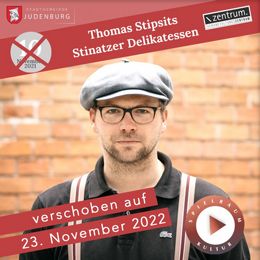 Thomas Stipsits - Stinatzer Delikatessen, ACHTUNG - NEUER TERMIN: 23.11.2022
