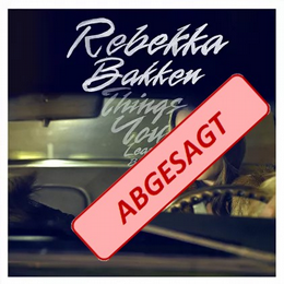 Abgesagt - Rebekka Bakken & Band - Albumpräsentation